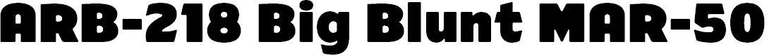 Preview image for ARB-218 Big Blunt MAR-50 Normal Font