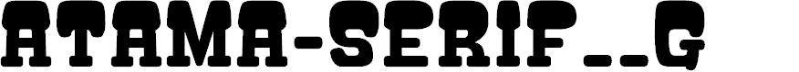 ATAMA-SERIF__G by Gomarice Font