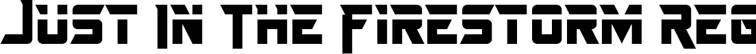 Preview image for Just In The Firestorm Regular Font