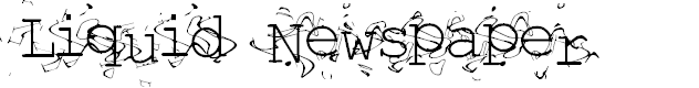 Preview image for Liquid Newspaper Font