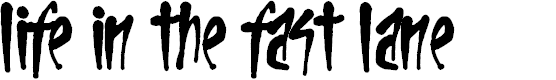 Preview image for Life In The Fast Lane Font