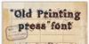 Old printing press_FREE-version Font handwriting text