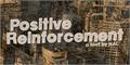 Illustration of font Positive Reinforcement
