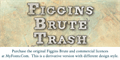 Illustration of font FigginsBrute Trash
