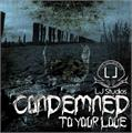 Illustration of font Condemned to your love