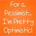 Illustration of font For A Pessimist, I'm Pretty Opt