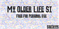 Illustration of font My Older Life St