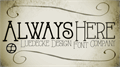 Illustration of font AlwaysHere