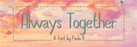 Sample image of Always Together font by Paulo R