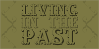 Sample image of Living in the Past font by Intellecta Design