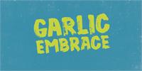 Sample image of Garlic Embrace DEMO font by pizzadude.dk