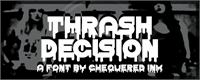 Sample image of Thrash Decision font by Chequered Ink