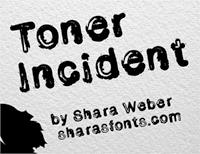 Sample image of Toner Incident font by Shara Weber