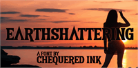 Sample image of Earthshattering font by Chequered Ink