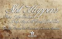 Sample image of Shit Happens font by Billy Argel