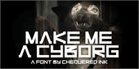 Sample image of Make Me A Cyborg font by Chequered Ink