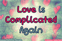 Sample image of Love Is Complicated Again font by Misti's Fonts