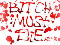 Sample image of BItCH MUST DiE font by lax studios