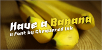 Sample image of Have a Banana font by Chequered Ink