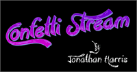 Sample image of Confetti Stream font by Jonathan S. Harris
