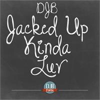 Sample image of DJB Jacked Up Kinda Luv font by Darcy Baldwin Fonts