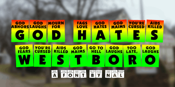 God Hates Westboro font by Chequered Ink
