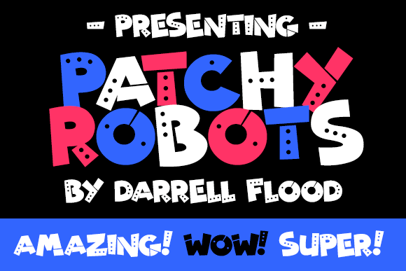 Patchy Robots font by Darrell Flood