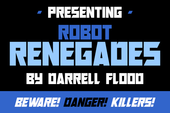 Robot Renegades font by Darrell Flood