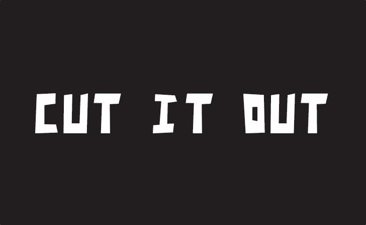 Cut It Out font by Noponies