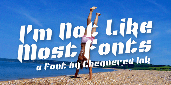 I'm Not Like Most Fonts font by Chequered Ink