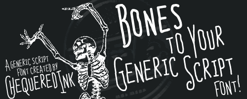 Bones to Your Generic Script Fo font by Chequered Ink