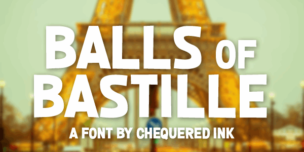 Balls of Bastille font by Chequered Ink