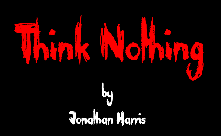 Think Nothing font by Jonathan S. Harris