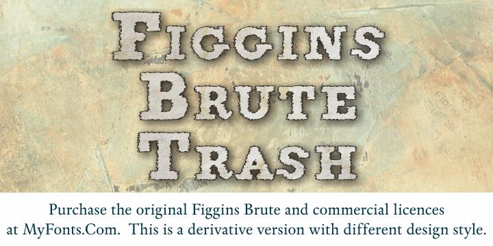 FigginsBrute Trash font by Intellecta Design