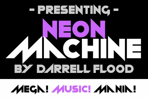 Neon Machine font by Darrell Flood