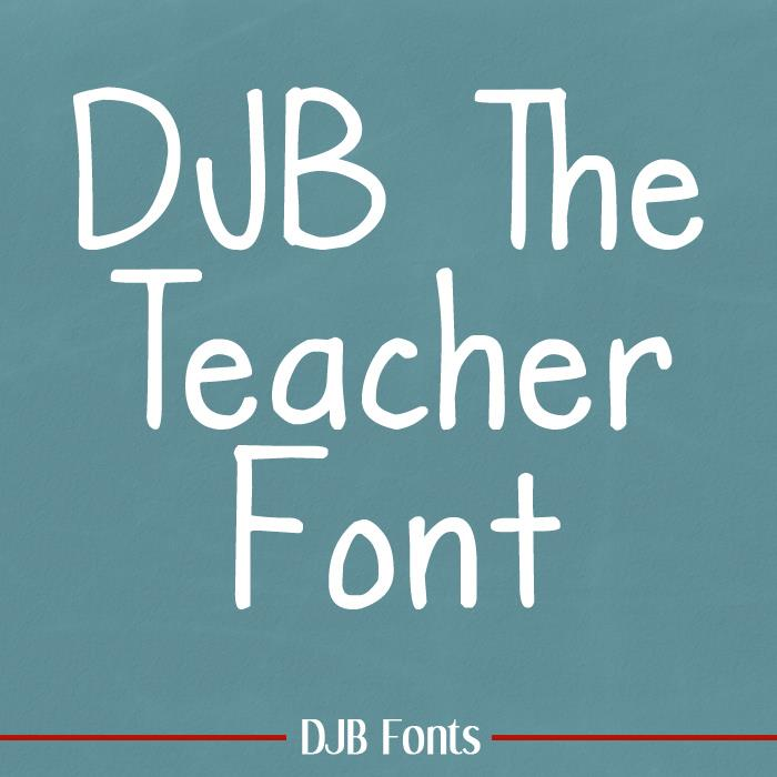 DJB The Teacher Font by Darcy Baldwin Fonts