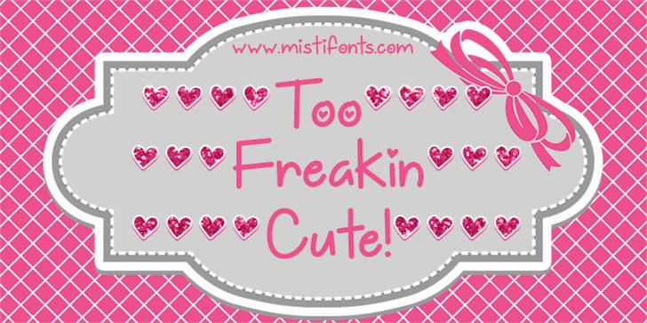 Too Freakin Cute Demo font by Misti's Fonts