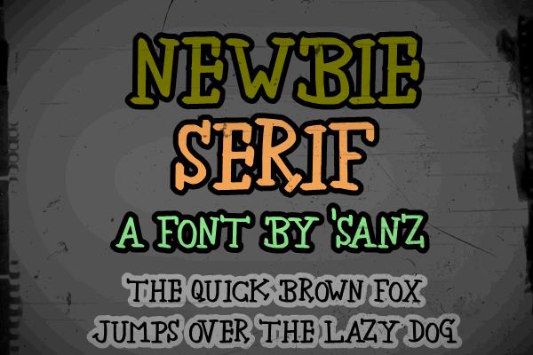 newbie serif font by 'Sanz Fonts