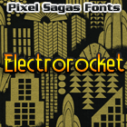 Electrorocket font by Pixel Sagas