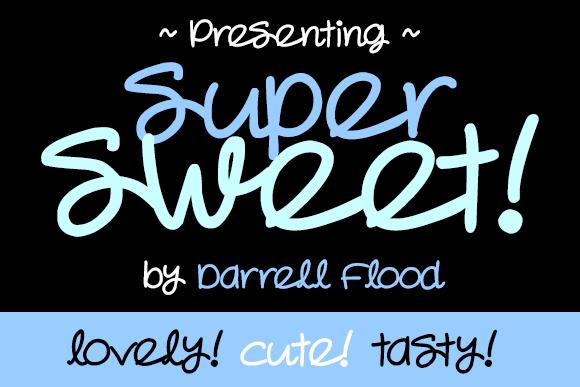 Super Sweet font by Darrell Flood