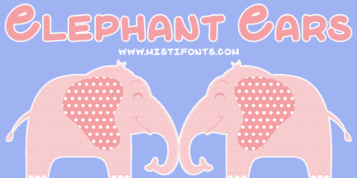 Elephant Ears Demo font by Misti's Fonts