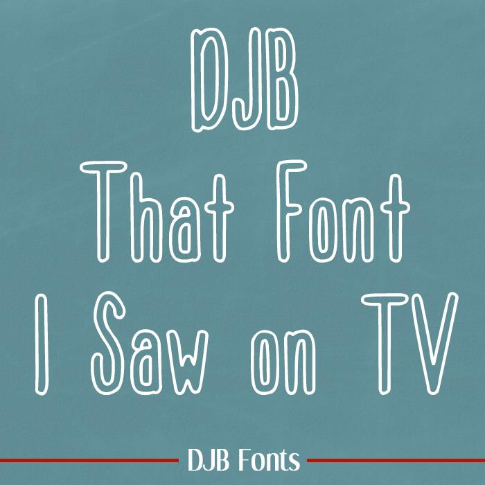 DJB That Font I Saw on TV font by Darcy Baldwin Fonts