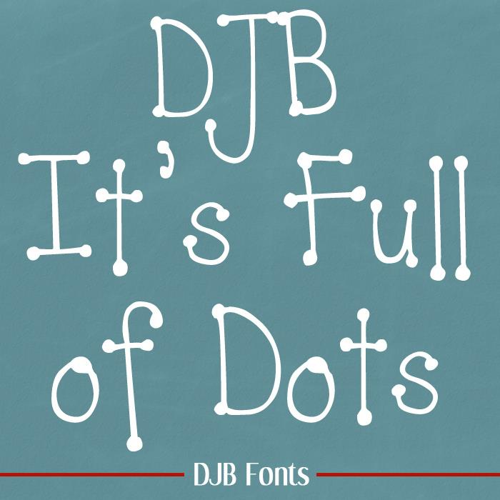 DJB  It's Full of Dots font by Darcy Baldwin Fonts