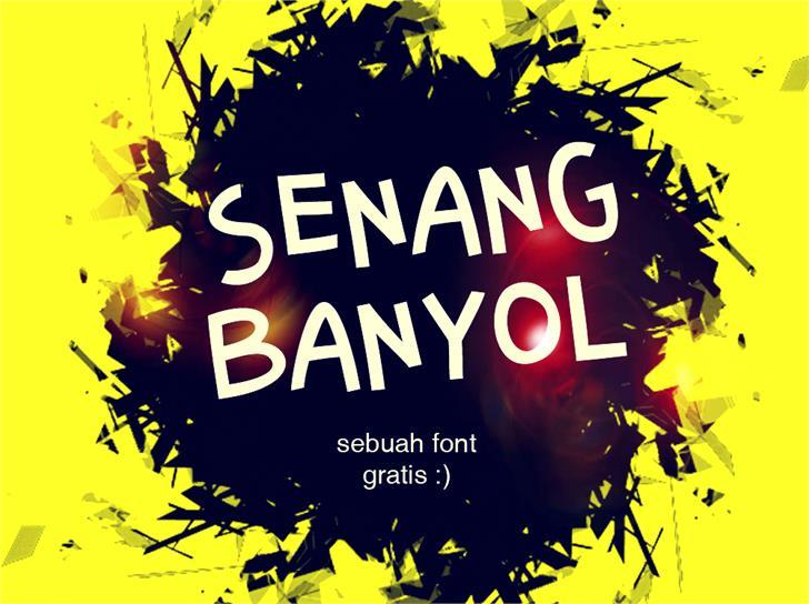 Senang Banyol font by Gunarta