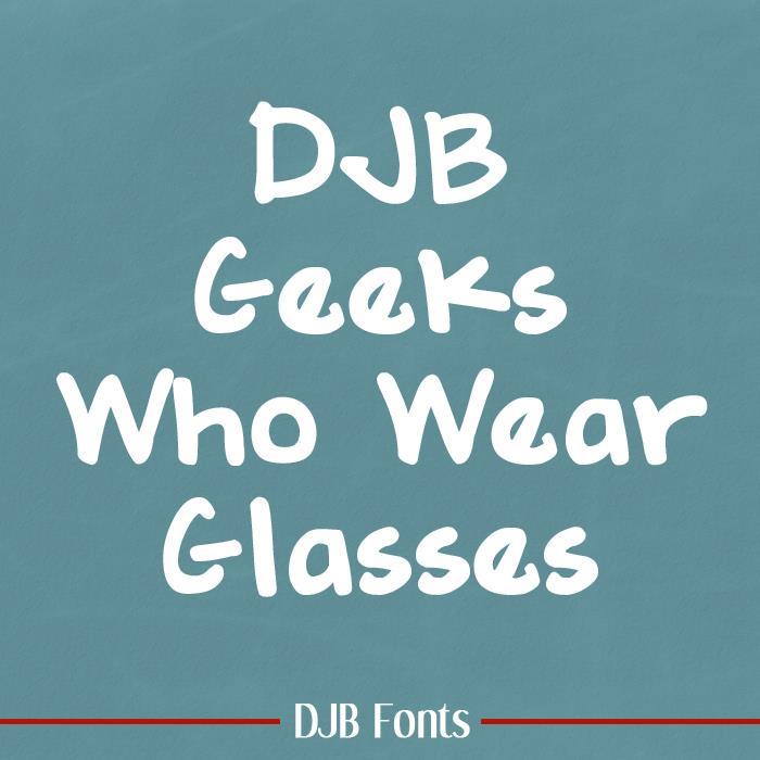 DJB GEEKS WHO WEAR GLASSES font by Darcy Baldwin Fonts