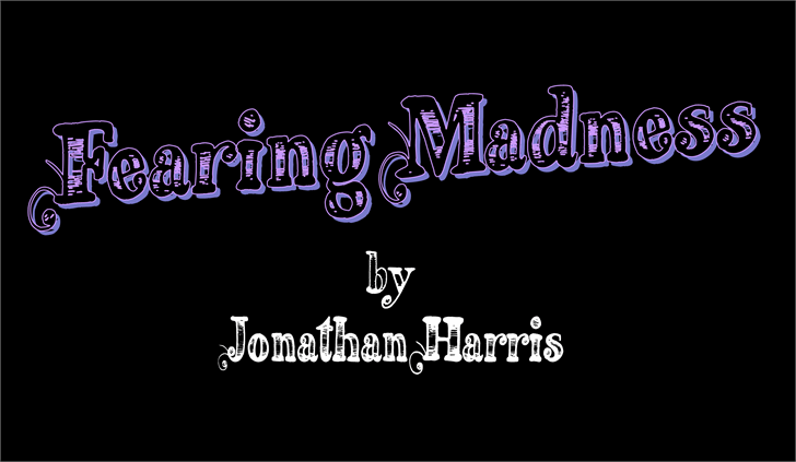 Fearing Madness font by Jonathan S. Harris