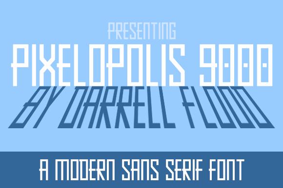 Pixelopolis 9000 font by Darrell Flood