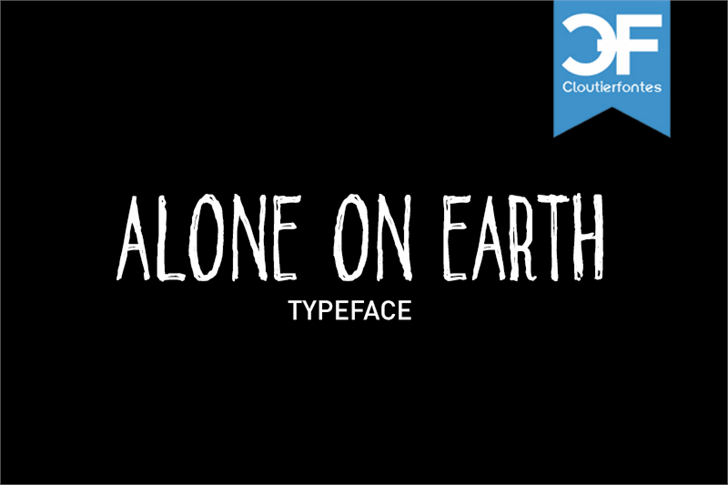 CF Alone on the Earth DEMO font by CloutierFontes