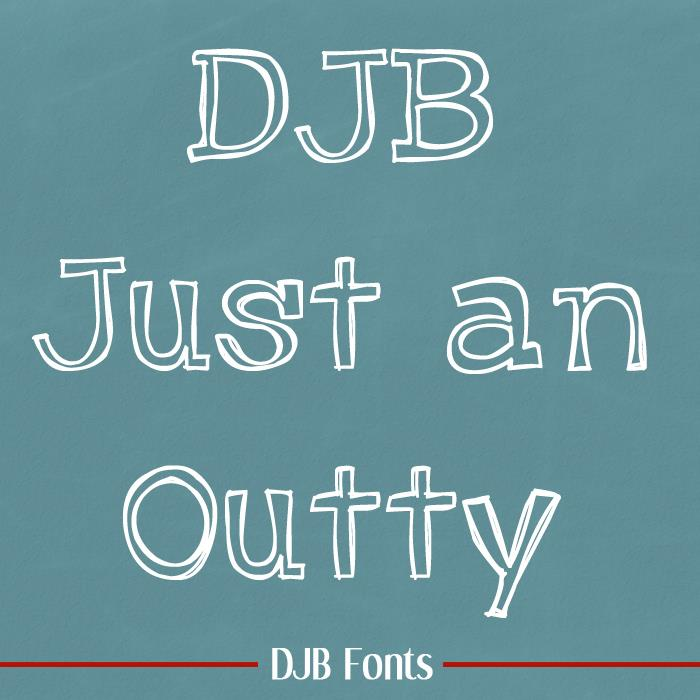 Just an Outty font by Darcy Baldwin Fonts