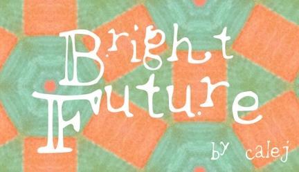 brightfuture font by calej d'art